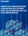 Predictive Prioritization : concentrer ses efforts sur les vulnérabilités les plus importantes