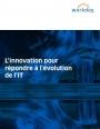 L'innovation pour répondre à l'évolution de l'IT