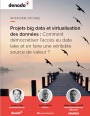 Comment démocratiser l'accès au data lake et en faire une véritable source de valeur ?