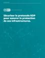 Sécuriser le protocole RDP pour assurer la protection de ses infrastructures