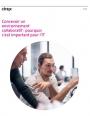 Concevoir un environnement collaboratif : pourquoi c'est important pour l'IT