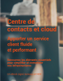 Centre de contacts et cloud : Apporter un service client fluide et performant