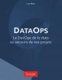 Comment la DataOps peut servir vos projets ?