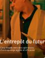 Entrepôt du futur : 5 étapes vers des opérations d'entreposage agiles et efficaces