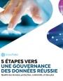 5 étapes pour une gouvernance des données réussie