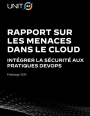 Rapport sur les menaces dans le cloud: intégrer la sécuritéaux pratiques devops