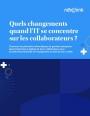 Quels changements quand l'IT se concentre sur les collaborateurs ?