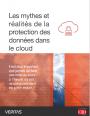 Les mythes et réalités de la protection des données dans le cloud
