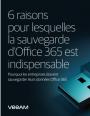 6 raisons pour lesquelles la sauvegarde des données Office 365 est indispensable