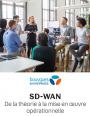 SD-WAN: De la théorie à la mise en oeuvre opérationnelle