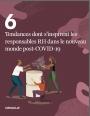6 tendances dont s'inspirent les responsables RH dans le contexte actuel