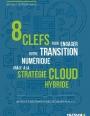 Guide : Réussir sa transition numérique grâce au cloud hybride