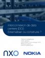 Externalisation ou construction interne : quelle stratégie d'interconnexion des data centers choisir ?