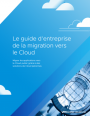 Guide: r�ussir la migration des applications d'entreprise vers le Cloud public