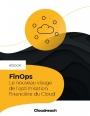 FinOps : le nouveau visage de l'optimisation financière du Cloud