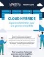 Cloud hybride : 6 points d'attention pour une gestion simplifiée