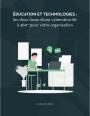 Technologies et formation : les deux piliers d'une cybersécurité complète