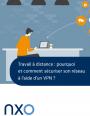 Travail � distance : pourquoi et comment s�curiser son r�seau � l'aide d'un VPN ?