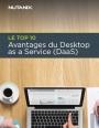 Le top 10 avantages du DaaS (Desktop As A Service)