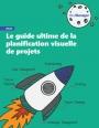 Guide : tout savoir sur la planification visuelle de projets