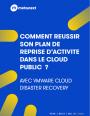 Comment r�ussir son plan de reprise d'activit� dans le cloud public ?