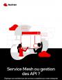 Structurer et d�ployer les solutions de gestion des API et les Services Mesh