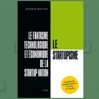 « Le startupisme » vient de paraître chez Fyp Editions.