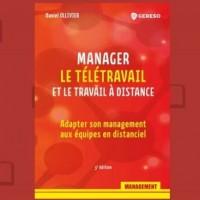 « Manager le télétravail et le travail à distance » vient de paraître chez Gereso.