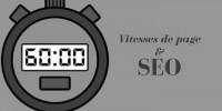 Pourquoi les vitesses de page impactent-elles votre SEO ?