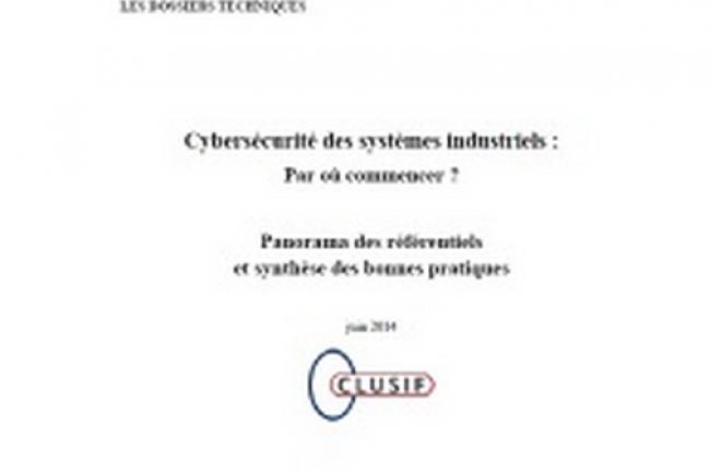 Le Clusif publie une synthèse des référentiels de sécurisation des systèmes industriels