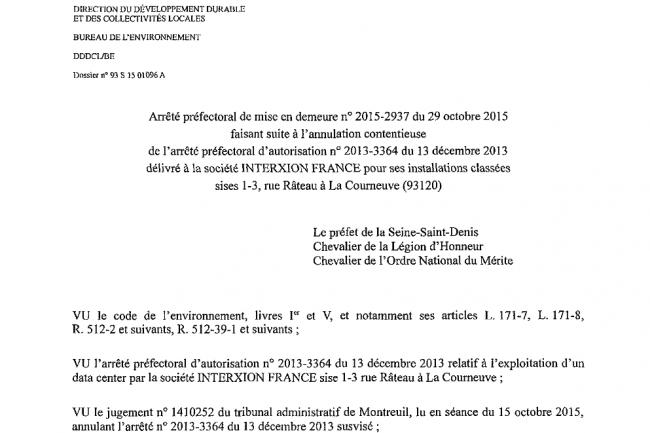 Un arr�t� du pr�fet de Seine-Saint-Denis a provisoirement r�autoris� l'exploitation du datacenter d'Interxion � La Courneuve.