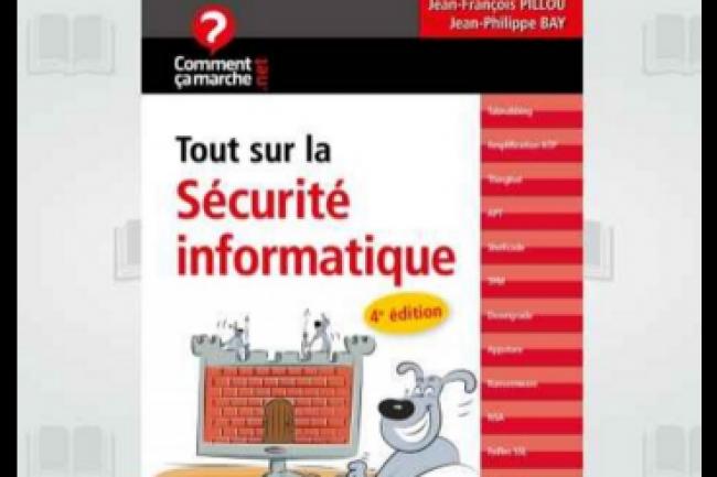 « Tout sur la sécurité informatique » vient de paraître chez Dunod. (crédit : D.R.)