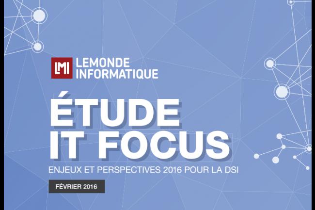 La rédaction du Monde Informatique a publié les résultats de son étude IT Focus 2016. (crédit : D.R.)