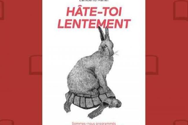 Les éditions Fyp viennent de publier « Hâte-toi lentement » de Lamberto Maffei. (crédit : D.R.)