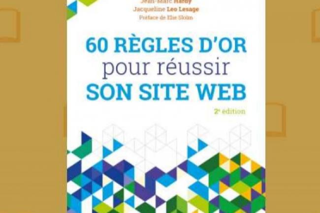 « 60 règles d'or pour réussir son site web », de Jean-Marc Hardy et Jacqueline Leo Lesage, vient de paraître chez Dunod. (crédit : D.R.)
