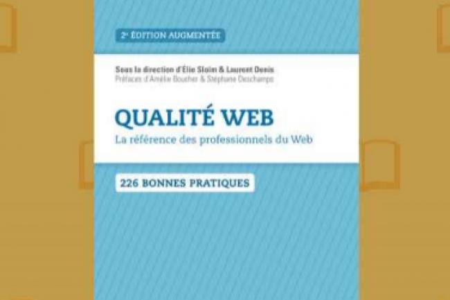 « Qualité web - 2ème édition », sous la direction d'Elie Sloïm et Laurent Denis, vient de paraître aux éditions Eyrolles. (crédit : D.R.)
