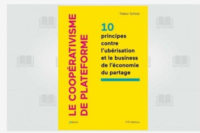 La version française de « Le coopérativisme de plateforme » vient de paraître chez Fyp Editions. (crédit : D.R.)