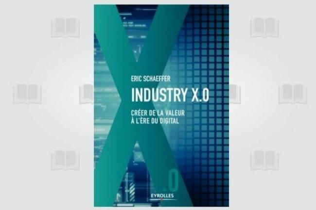 Eric Schaeffer vient de publier « Industry X.0 » aux Editions Eyrolles. (crédit : D.R.)