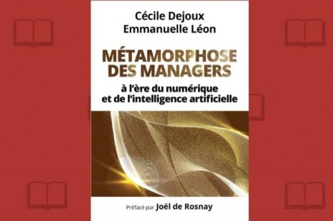 Cécile Dejoux et Emmanuelle Léon publient chez Pearson « Métamorphose des managers... à l'ère du numérique et de l'intelligence artificielle » crédit : D.R.