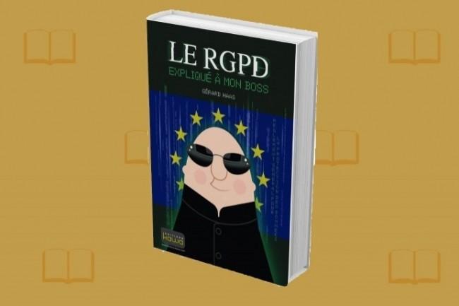 L'avocat Gérard Haas publie «Le RGPD expliqué à mon boss» aux Editions Kawa.