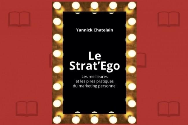 Le Strat'Ego, de Yannick Chatelain, vient de paraître chez Pearson.