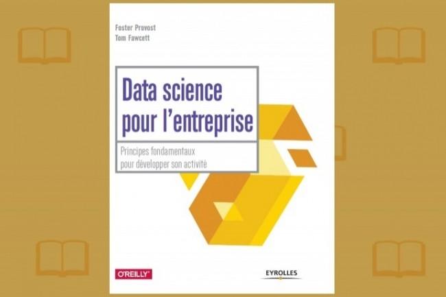 La traduction en Français de l'ouvrage de Tom Fawcett et Foster Provost sur la datascience vient de paraître chez Eyrolles.
