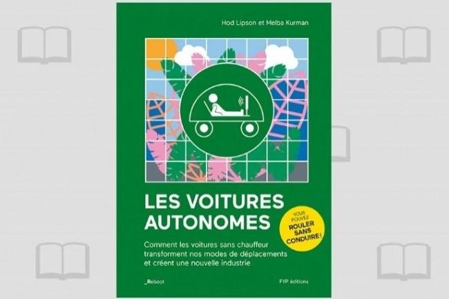 « Les voitures autonomes », traduction de « Driverless », vient de paraître aux éditions Fyp. (Crédit : D.R.)