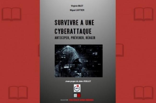 « Survivre à une cyberattaque » vient de paraître aux éditions VA. (crédit : D.R.)