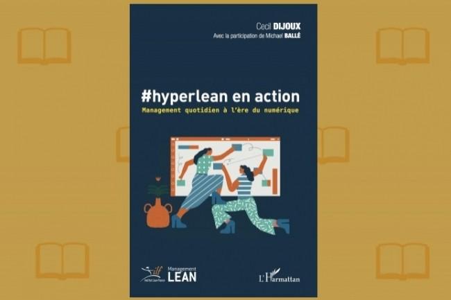« #Hyperlean en action » vient de paraître sous l'égide de l'Institut Lean France.
