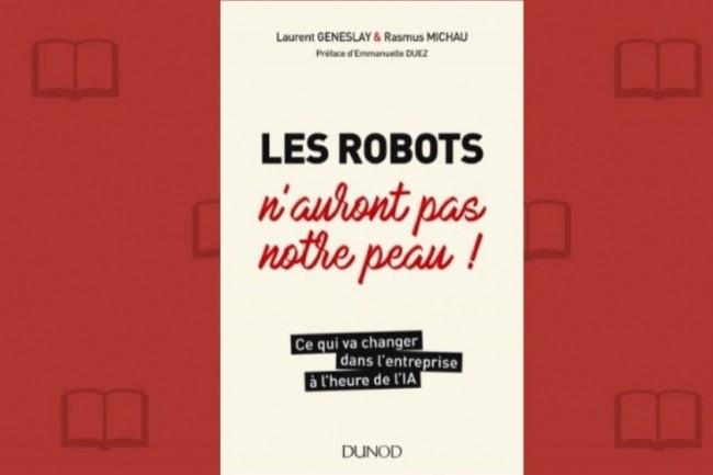 « Les robots n'auront pas notre peau ! » vient de paraître chez Dunod. (crédit : D.R.)
