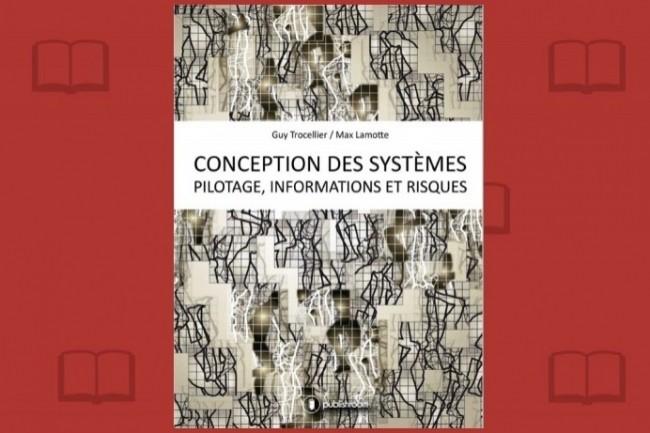 Guy Trocellier et Max Lamotte viennent de publier « Conception des systèmes » via Publishroom.