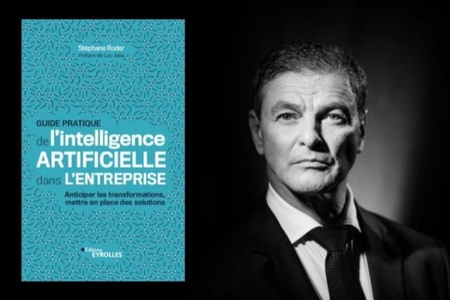 Dans son ouvrage sur l'IA dans l'entreprise, Stéphane Roder invite à anticiper les transformations. (Crédit : D.R.)