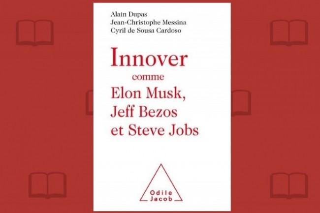 Les éditions Odile Jacob publient « Innover comme Elon Musk, Jeff Bezos et Steve Jobs ». (crédit : D.R.)