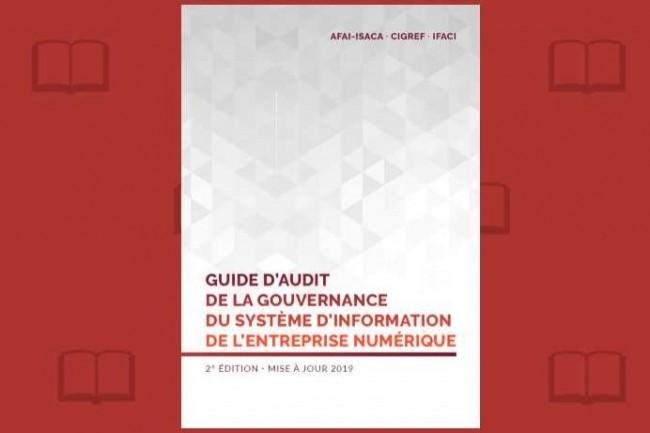 Le « Guide d'audit de la gouvernance du système d'information de l'entreprise numérique » est disponible gratuitement sur le site du Cigref en PDF. (crédit : D.R.)